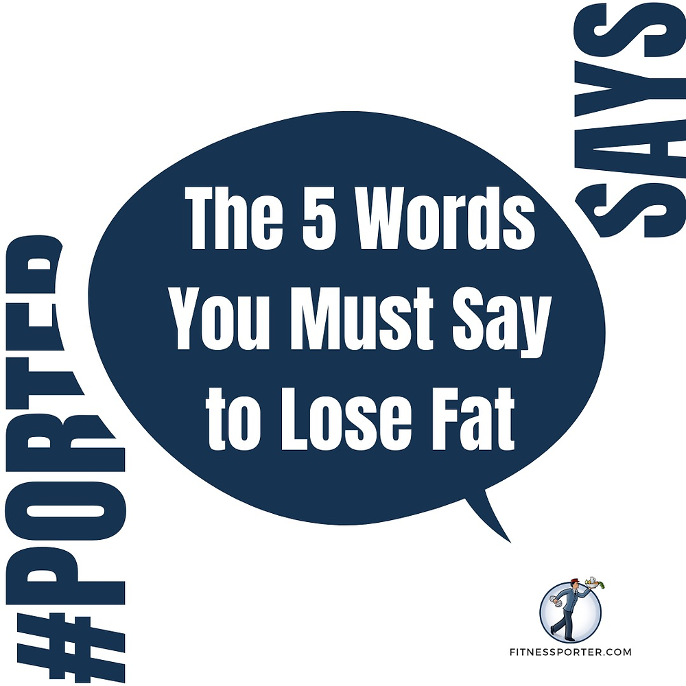 The 5 Words You Must Say to Lose Fat
