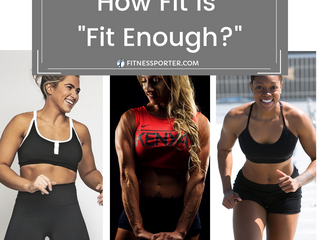 """How Fit is """"Fit Enough?"""""""