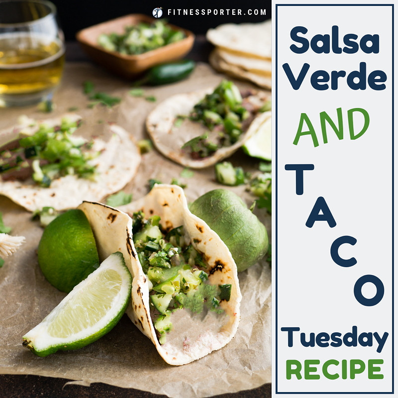 Salsa Verde and Taco Tuesday Recipe