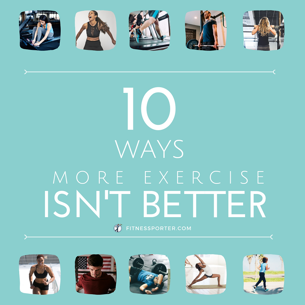 10 ways more exercise isn't better
