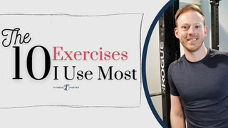The 10 Exercises I Use Most