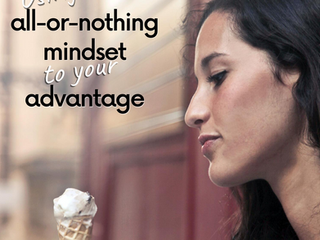 Using the All-Or-Nothing Mindset to Your Advantage