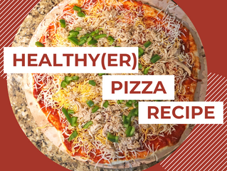 Healthy(er) Pizza Recipe
