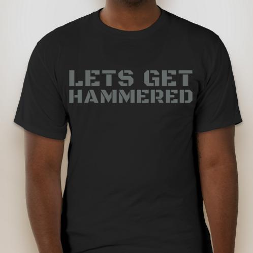 Lets Get Hammered Tee