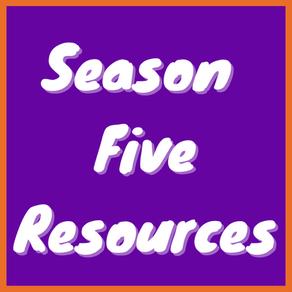 Season 5 Resources