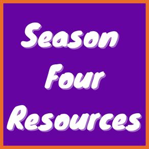 Season Four Resources