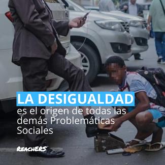 La Desigualdad es el origen de las Problemáticas Sociales