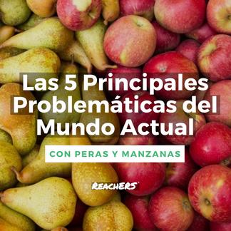 Las 5 Problemáticas del mundo actual con peras y manzanas