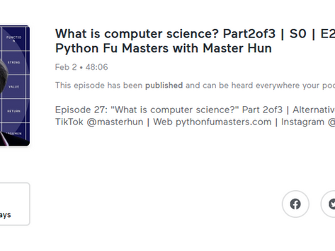 What is computer science? Part2of3   S0   E27   Python Fu Masters with Master Hun