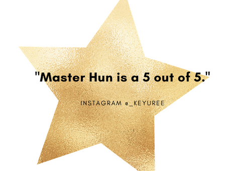 """Master Hun is a 5 out of 5."""