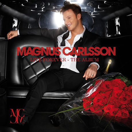 Magnus Carlsson - Live Forever The Album