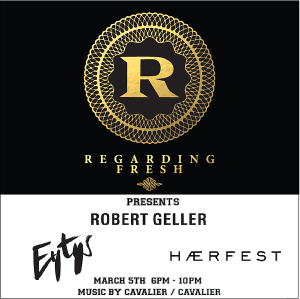 REGARDING FRESH | RE:FRESH | NEW ORLEANS | ROBERT GELLER | HAERFEST | EYTYS