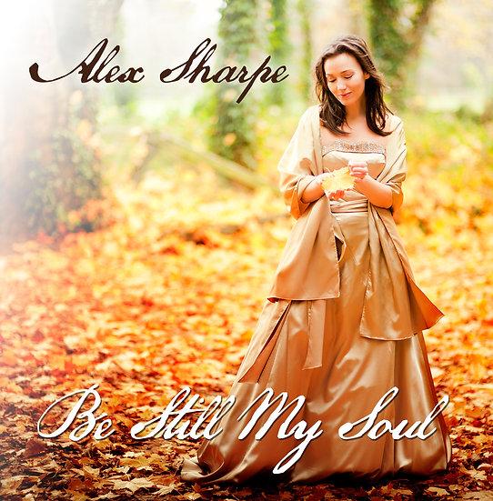 Be Still My Soul - Signed CD Alex Sharpe of CaraNua