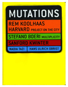 Mutations - Rem Koolhaas