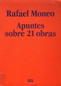 Rafael Moneo: Apuntes sobre 21 obras