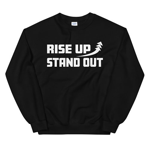 RISE UP STAND OUT Sweatshirt