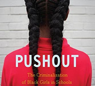 Book: Pushout: The Criminalization of Black Girls in Schools