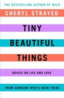 Book: Tiny Beautiful Things: Advice on Love and Life from Dear Sugar