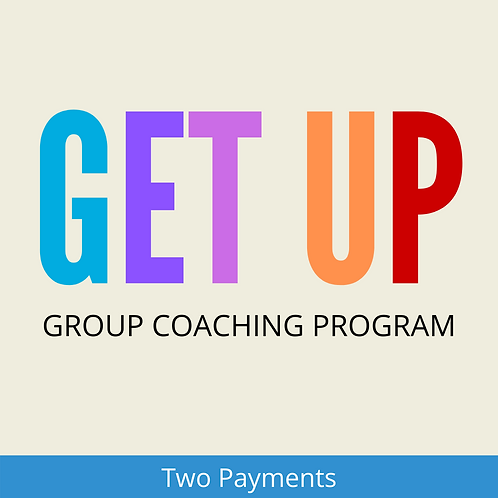 GET UP Group Coaching Program (2 PAYMENTS of $168.50)