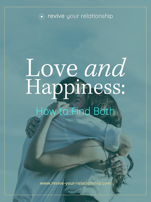 Love and Happiness: How to Find Both