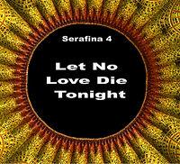 LET NO LOVE DIE TONIGHT edit.JPG