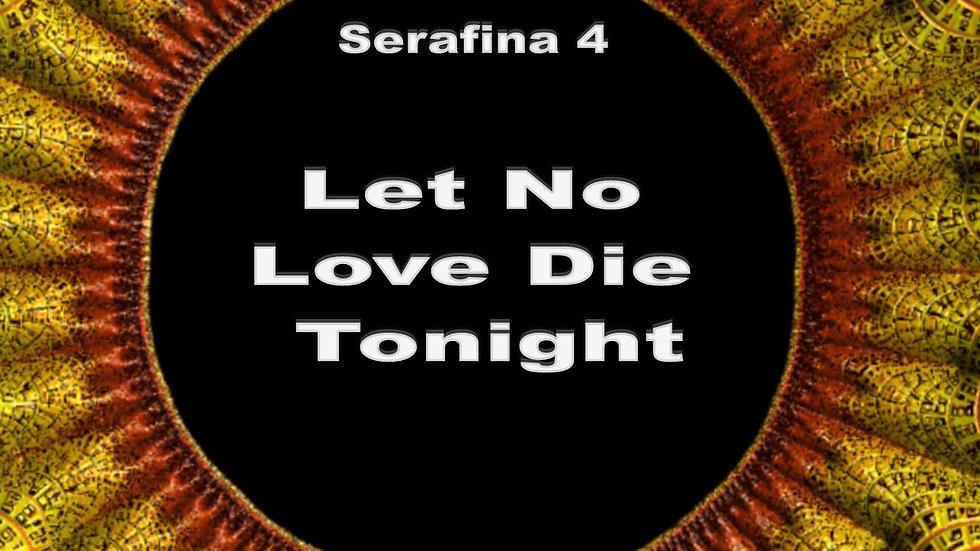 Let No Love Die Tonight