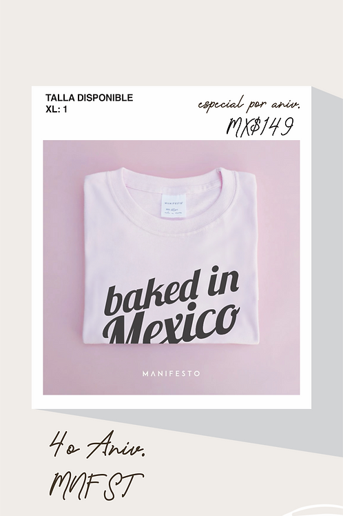 BAKED IN MEXICO