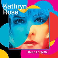 Kathryn Rose I Keep Forgettin - COVER.jp