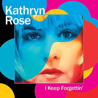 Kathryn_ROSE_Forgettin_V2_A_RGB.jpg