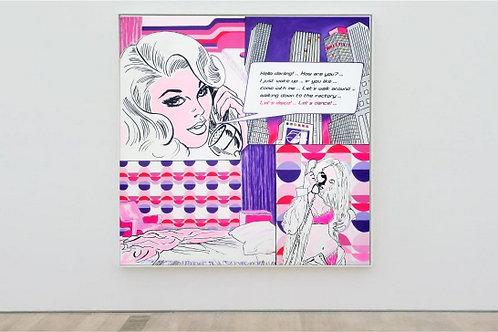 Hello Darling ...  130 x 130 cm