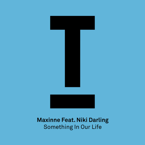 Maxinne ft Niki Darling - Something In Our Life