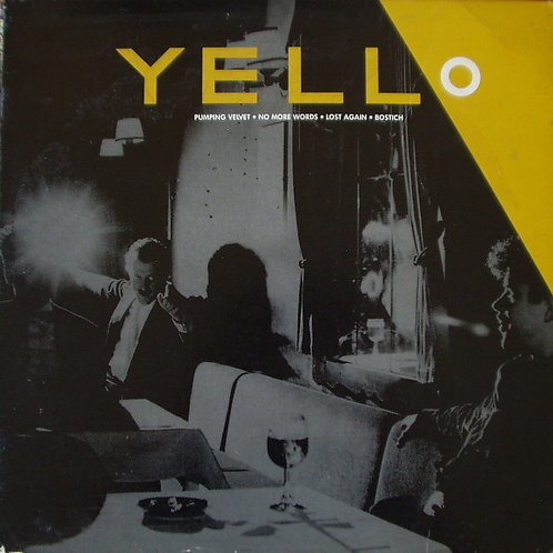 Yello – Pumping Velvet / No More Words / Lost Again / Bostich