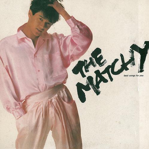 近藤真彥 Kondo Masahiko The Matchy Best Songs For You