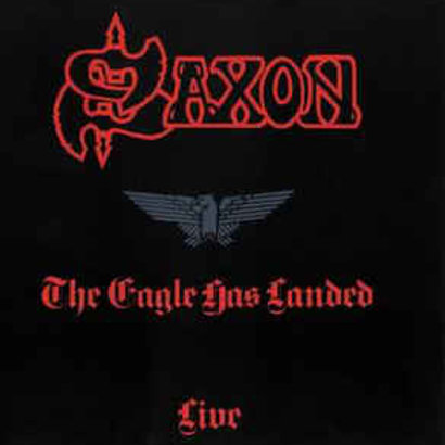 Saxon ‎– The Eagle Has Landed (Live)