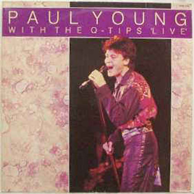 Paul Young And The Q-Tips ‎– Paul Young With The Q-Tips Live