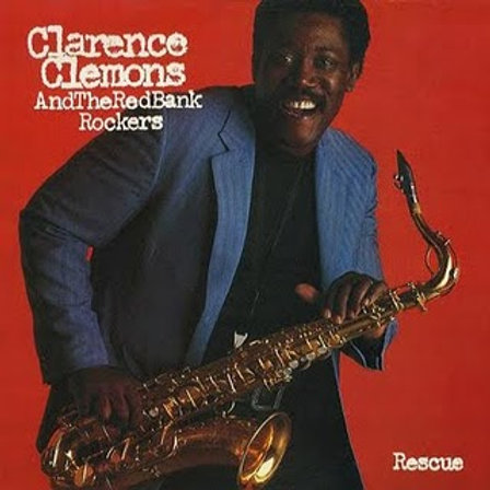 Clarence Clemons And The Red Bank Rockers ‎– Rescue
