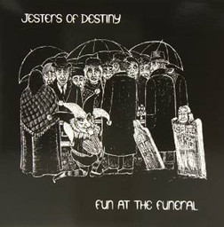 Fun At The Funeral by Jesters of Destiny
