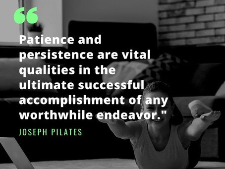 The Pilates Principles of Patience and Persistence
