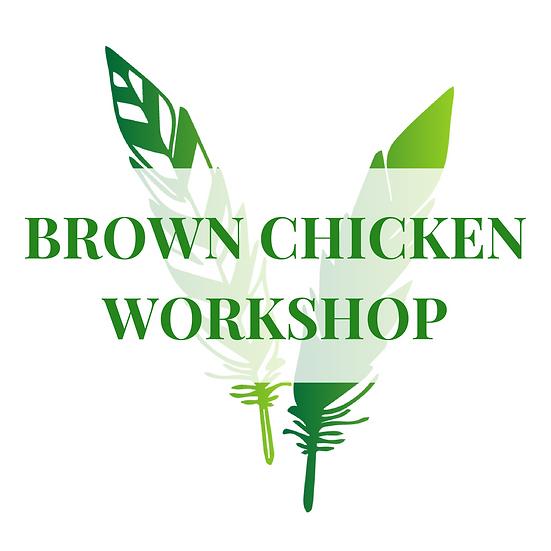 Brown Chicken Workshop