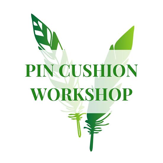 Pin Cushion Workshop