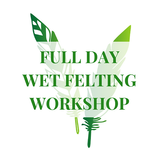 Full Day Wet Felting Workshop