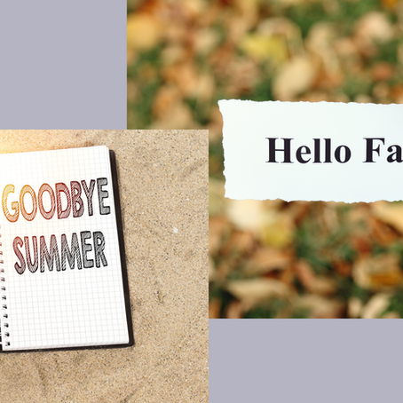 Wrapping Up Summer &Moving Into Fall