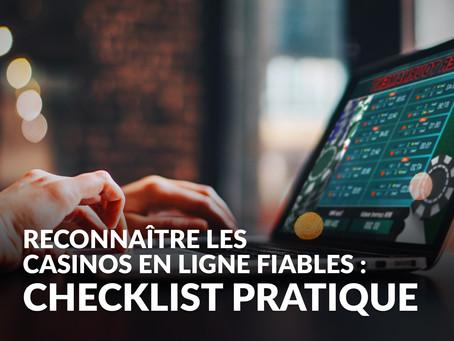 Comment reconnaître un site de jeux d'argent fiable: check-list pratique