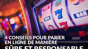 Casino en ligne: 4conseils pour jouer de manière sûre et responsable