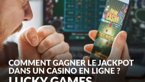 Comment gagner le jackpot dans un casino en ligne ?