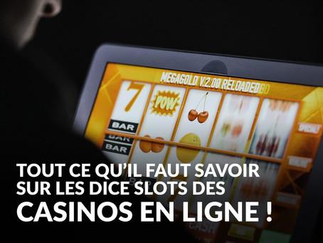Tout ce que vous devez savoir sur les dice slots dans un casino en ligne