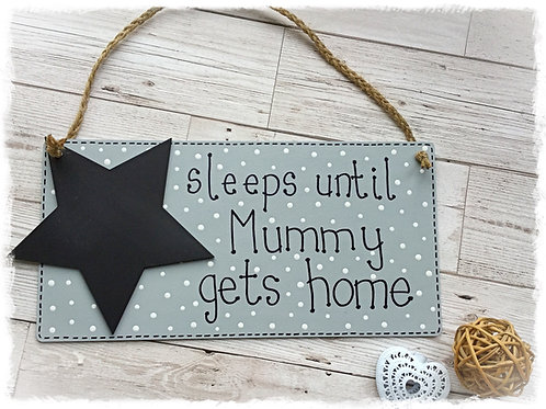 Countdown Sign - Sleeps Until Mummy Gets Home