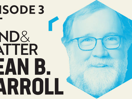 Ep #3 Transcript | Sean B. Carroll: Chance, Evolution, and the Nature of Innovation