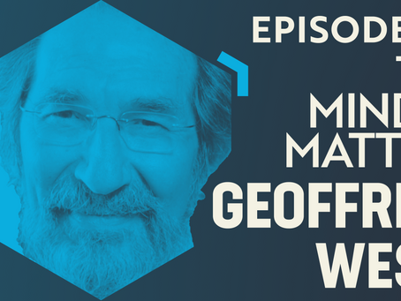 Ep #12 Transcript | Geoffrey West: Organisms, Cities, Companies & the Science of Scale