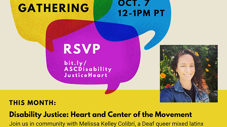 ASC's Monthly Social Solidarity Gathering - Disability Justice: Heart & Center of the Movement